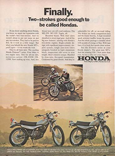 "Magazine Print Ad: 1973 Honda CR-250M, CR-125M, MT-250, MT-125 Motorcycles,""Finally. Two-Strokes Good Enough To Be Called Hondas"""