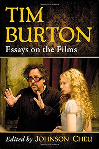 com tim burton essays on the films  com tim burton essays on the films 9780786498000 johnson cheu books