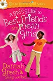A Girl's Guide to Best Friends and Mean Girls (Secret Keeper Girl® Series)