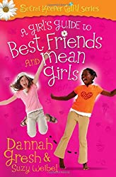 A Girl's Guide to Best Friends and Mean Girls (Secret Keeper Girl Series)