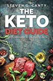 Keto Diet Guide: The Clear Guide to your Keto Path (Lose weight diet, Lifestyle and recipes on Ketogenic and Paleo) (Volume 1)