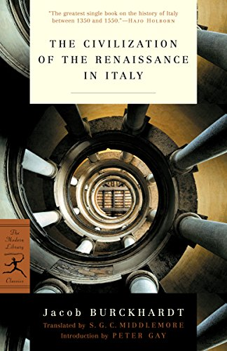 The Civilization of the Renaissance in Italy: (A Modern Library E-Book) (Modern Library Classics)