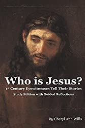 Who is Jesus? Study Edition: 1st Century Eyewitnesses Tell Their Stories