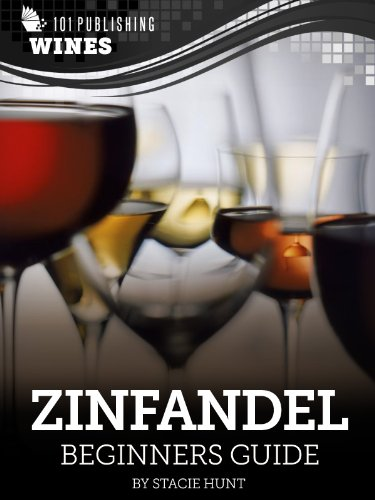 Zinfandel: Beginners Guide to Wine (101 Publishing: Wine Series)