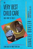 The Very Best Childcare and How to Find It, Danalee Buhler, 0914629948