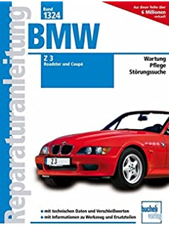 BMW Z3 Service Manual: 1996-2002: Including Z3 Coupe, M Coupe, M ...