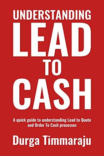 B.O.O.K Understanding Lead To Cash: A quick guide to understanding Lead To Quote and Order To Cash processes<br />E.P.U.B