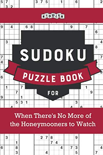 Sudoku Puzzle Book for When There's No More of the Honeymooners to Watch