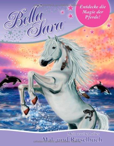 Bella Sara - Mein zauberhaftes Mal- und Rätselbuch