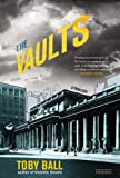 The Vaults, Toby Ball, 146830903X