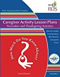 Caregiver Activity Lesson Plans: November and Thanksgiving Activities (How Much Do You Know ABout) (Volume 3)