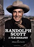 img - for Randolph Scott: A Film Biography book / textbook / text book