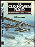 img - for The Cuxhaven Raid: the world's first carrier air strike book / textbook / text book