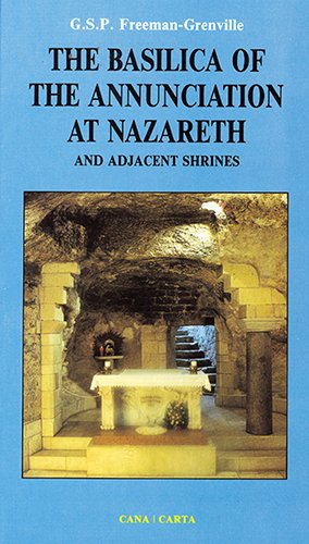 The Basilica of the Annunciation at Nazareth and Adjacent Shrines