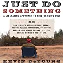 Just Do Something Audiobook by Kevin DeYoung Narrated by Adam Verner