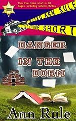 Danger In The Dorm (Retro Ann Rule True Crime Short Book 1)