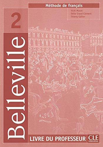 Belleville 2 - Méthode de français: Livre du professeur