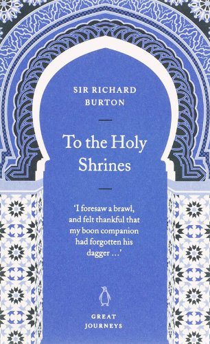 To the Holy Shrines (Penguin Great Journeys)
