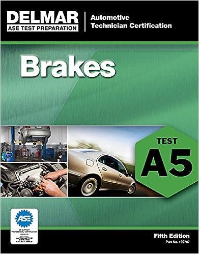 ase test preparation - a5 brakes (delmar ase test preparation series ...