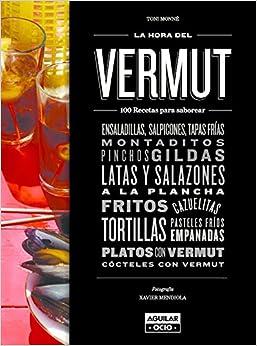 La Hora Del Vermut: 150 Recetas Para Saborear por Toni Monné epub