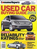 img - for Used Car Buying Guide 2013 Magazine (Consumer Reports Special) book / textbook / text book