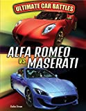 Alfa Romeo vs. Maserati (Ultimate Car Battles)