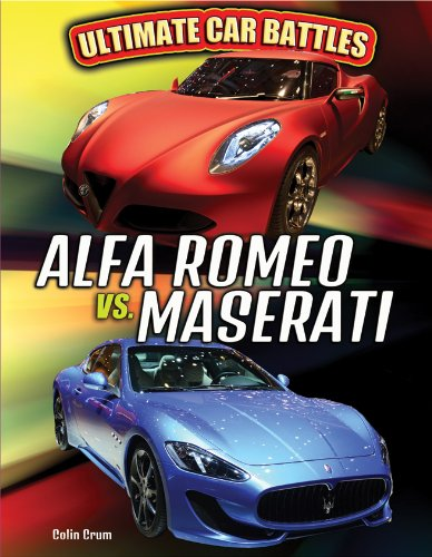 Alfa Romeo vs. Maserati (Ultimate Car Battles) by Windmill Books