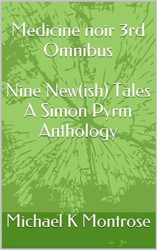 Medicine noir   3rd Omnibus  Nine New(ish) Tales  A  Simon