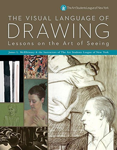 The Visual Language of Drawing: Lessons on the Art of Seeing by Sterling