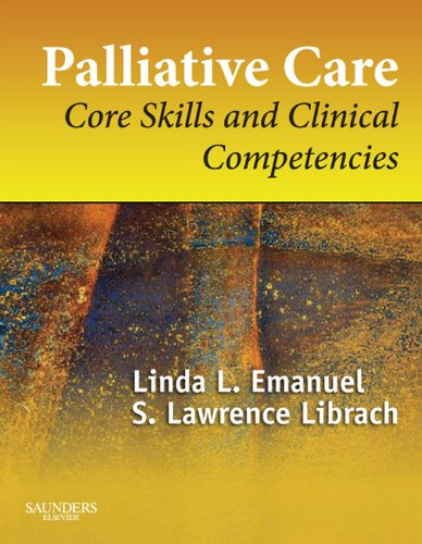 - Palliative Care E-Book: Core Skills and Clinical Competencies, Expert Consult  Online and Print