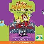 Alex Sparrow and the Really Big Stink   Jennifer Killick