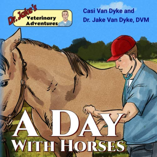 Dr. Jake's Veterinary Adventures: A Day with Horses