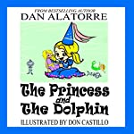 The Princess and the Dolphin | Dan Alatorre