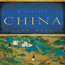 China: A History by Keay, John (2009) Audiobook by John Keay Narrated by Anne Flosnik