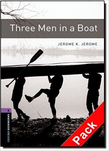 Three Men in a Boat Level 4 Oxford Bookworms Library: 1400 Headwords