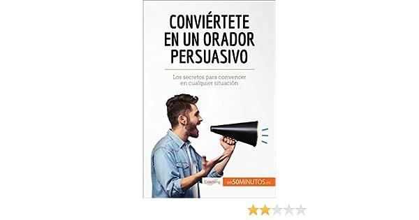 Amazon.com: Conviértete en un orador persuasivo: Los secretos para convencer en cualquier situación (Coaching) (Spanish Edition) eBook: 50Minutos.es ...