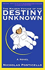 The Maiden Voyage of the Destiny Unknown