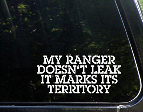 "My Ranger Doesn't Leak It Marks It's Territory - 8"" x 4"" - Vinyl Die Cut Decal Bumper Sticker For Windows, Cars, Trucks, Laptops, Etc."