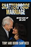 Shatterproof Marriage, Tony Santucci and Debbi Santucci, 0984651551