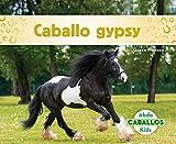 Caballo Gypsy (Gypsy Horses) (Spanish Version) (Caballos/Horses) (Spanish Edition)