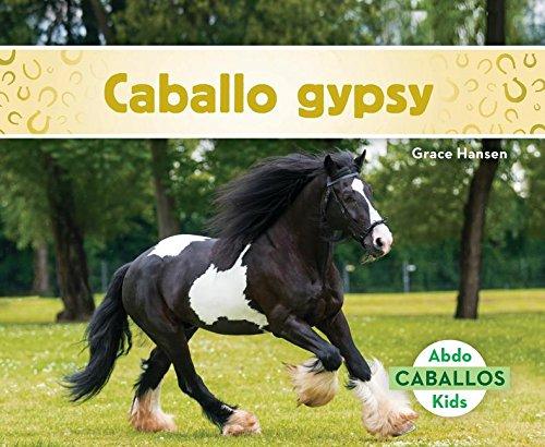 Caballo Gypsy (Gypsy Horses) (Spanish Version) (Caballos/Horses) (Spanish Edition) by Abdo Kids Jumbo