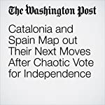 Catalonia and Spain Map out Their Next Moves After Chaotic Vote for Independence | William Booth