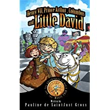 Henry VII, Prince Arthur, Columbus and Little David: The Adventures of Little David and the Magic Coin, Book 3