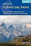 Torres del Paine: Chile's Premier National Park and Argentina's Los Glaciares National Park (International Trekking)