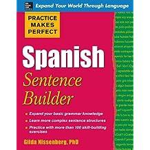 Practice Makes Perfect Spanish Sentence Builder (Practice Makes Perfect Series) (Spanish Edition)