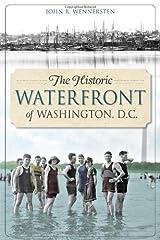 The Historic Waterfront of Washington, D.C. (Landmarks) Paperback