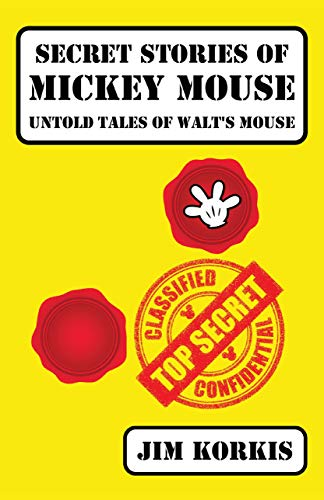 Secret Stories of Mickey Mouse: Untold Tales of Walt's Mouse