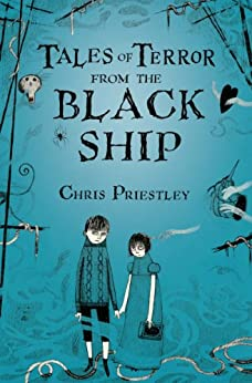 Tales of Terror from the Black Ship by [Priestley, Chris]