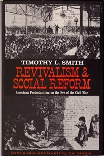 Revivalism & Social Reform: American Protestantism on the Eve of the Civil War by Professor Timothy L. Smith (1980-09-01)