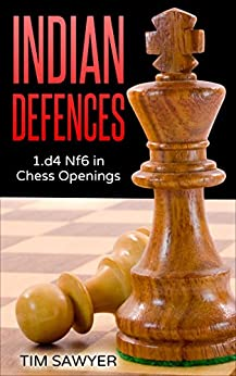 Indian Defences: 1.d4 Nf6 in Chess Openings by [Sawyer, Tim]